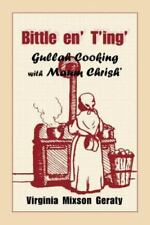 Bittle en' T'ing': Gullah Cooking With Maum Chrish' English and Gullah Edition