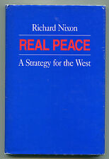 Richard Nixon Real Peace A Strategy For The West 1st Edition Signed Book 1983COA