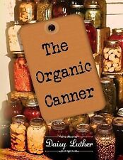 The Organic Canner, Luther, Daisy, Very Good Book