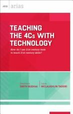 Teaching the 4cs with Technology: How Do I Use 21st Century Tools to Teach 21st