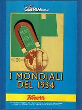 GUERIN SPORTIVO=I MONDIALI DEL 1934=RIPRODUZIONE INTEGRALE DEL VOLUME UFFICIALE