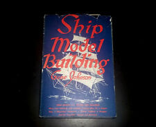 Ship Model Building by Gene Johnson (1961, Hardcover) 3rd Edition