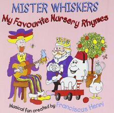 Mister Whiskers - My Favourite Nursery Rhymes   Kids CD Rare   Franciscus Henri