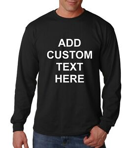 Mens Long Sleeve Custom Personalized Shirts Your Own Text Business Name T-Shirt