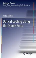 Optical Cooling Using the Dipole Force by André Xuereb (2012, Hardcover)