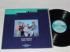 ALAIN MORISOD - SWEET PEOPLE Les Violons D'Acadie LP 1989 Vinyl Album Quebec VG