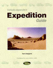 VEHICLE DEPENDENT EXPEDITION GUIDE by Tom Sheppard 1998 1st Hb/DJ - Land Rover.