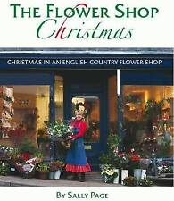 The Flower Shop Christmas: Christmas in a Country Flower Shop-ExLibrary