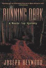 Running Dark: A Woods Cop Mystery  Joseph Heywood hc dj 1st/1st