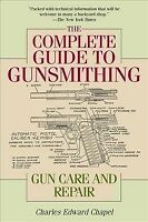 Complete Guide to Gunsmithing : Gun Care and Repair, Paperback by Chapel, Cha...