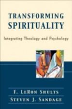 Transforming Spirituality : Integrating Theology and Psychology by Steven J....