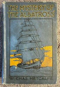 1910 THE MYSTERY OF THE ALBATROSS by W. CHAS METCALFE, FREE EXPRESS AU WIDE