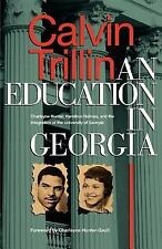 An Education in Georgia : Charlayne Hunter, Hamilton Holmes, and the...