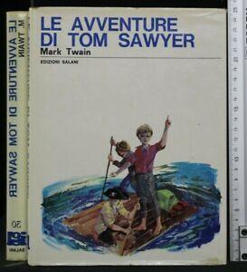 LE AVVENTURE DI TOM SAWYER. Mark Twain. Salani.