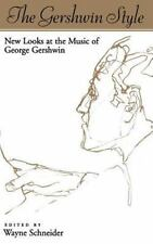 The Gershwin Style: New Looks at the Music of George Gershwin-ExLibrary