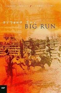 Beyond the Big Run: Station Life in Australia's Last Frontier Schultz, Lewis NEW