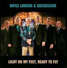 Light on My Feet Ready to Fly by Doyle Lawson, Quicksilver