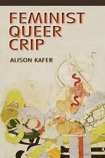 Feminist, Queer, Crip by Alison Kafer (2013, Paperback)