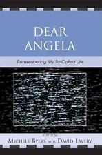 Dear Angela : Remembering My So-Called Life (2007, Paperback)