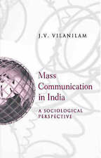 NEW Mass Communication In India: A Sociological Perspective by J V Vilanilam