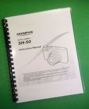 Laser Printed Olympus Sh-50iHs Sh50iHs Camera 88 Page Owners Manual Guide