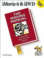 iMovie 6 & iDVD: The Missing Manual by David Pogue