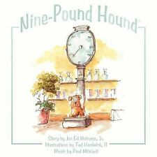 Nine-Pound Hound by Joe Ed Mainous Jr (2006, Paperback)