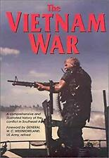 Vietnam War : The Illustrated History of the Conflict in Southeast Asia