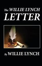 The Willie Lynch Letter by William Lynch (2011, Paperback)