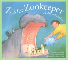 Z Is for Zookeeper: A Zoo Alphabet (Science Alphabet) by Marie Smith, Roland Smi