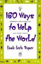 160 Ways to Help the World: Community Service Projects for Young Peopl-ExLibrary