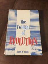 The Twilight Of Evolution By Henry M Morris