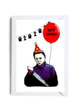 Michael Myers Happy Birthday A6 Card Funny Classic Horror Halloween Novelty