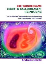 Bestseller Die wundersame Leber und Gallenblasenreinigung von Andreas Moritz