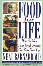 Food for Life: How the New Four Food Groups Can Save Your Life, Barnard, Neal, A