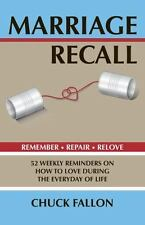Marriage Recall : 52 Weekly Reminders on How to Love During the Everyday of...
