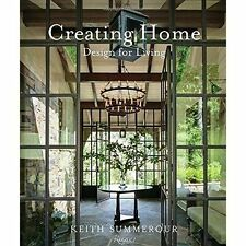 Creating Home: Design for Living by Keith Summerour, Andrew Ingalls...