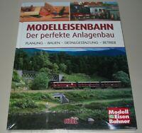 Modelleisenbahn der perfekte Anlagenbau (Modellbahn-Buch/Bau/Planung/Gestaltung)