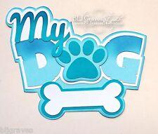 CraftEcafe Premade Paper Piece Die Cut Scrapbook Title My Dog Boy BLJgraves 21