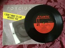 "FOREIGNER -EX COND 1988  PICTURE COVER I DON'T WANT TO LIVE WITHOUT  7"" 45 VINYL"