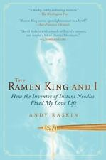 The Ramen King and I: How the Inventor of Instant Noodles Fixed My Love Life, Ra