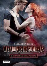 Cazadores de Sombras 5.: Ciudad de Las Almas Perdidas (Paperback or Softback)