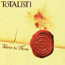 Totalisti : Slave to None CD (2006)