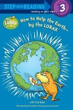 How to Help the Earth-by the Lorax (Step into Reading) by Rabe, Tish, Good Book