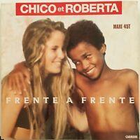 """12""""/VINYLE - CHICO ET ROBERTA - Frente a Frente - MAXI 45T"""