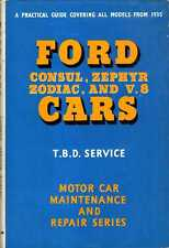 Service, T B D  FORD CONSUL, ZEPHYR, ZODIAC AND V8 CARS : A PRACTICAL GUIDE TO M