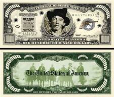 Billy the Kid $100,000 Dollar Bill Collectible Fake Funny Money Novelty Note
