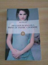 LIBRO 100 COLPI DI SPAZZOLA PRIMA DI ANDARE A DORMIRE - MELISSA P. - BOMPIANI
