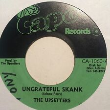 UPSETTERS - ungrateful skank b/w the thanks we get - CAPO