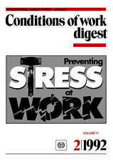 Preventing stress at work. Conditions of work digest 2/1992: 11, ILO, New Book